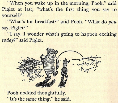 when-you-wake-up-in-the-morning-pooh-said-piglet-at-last-what-s-oQj1Uj-quote
